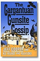 The Gargantuan Gunsite Gossip. Paperback