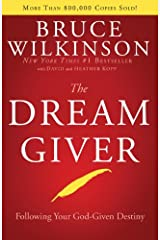 The Dream Giver: Following Your God-Given Destiny (English Edition) eBook Kindle