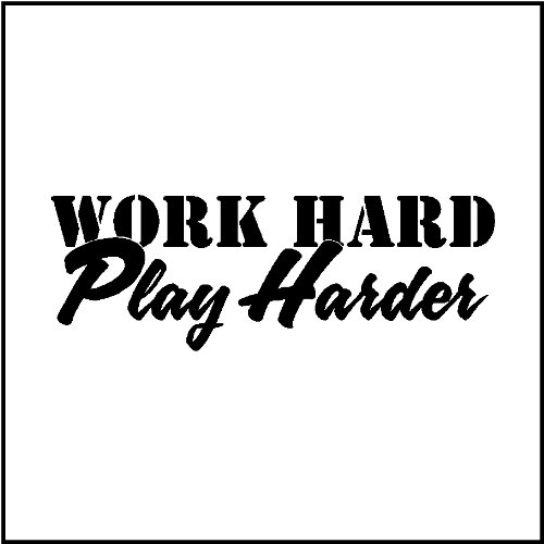 Work hard, Play harder....Wall Quotes Words Sayings Art ...