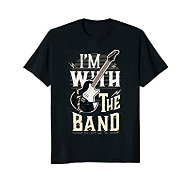 I'm With the Band Rock N Roll Music Fan T-Shirt Concert