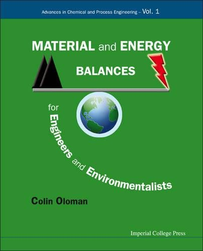 Material and energy balances for engineers and environmentalists (Advances in Chemical and Process Engineering)