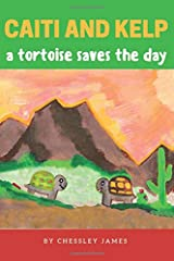 Caiti and Kelp A Tortoise Saves The Day Paperback