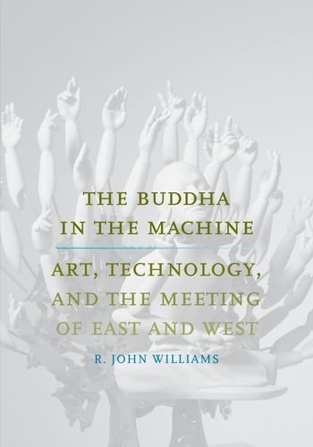 Download The Buddha in the Machine: Art, Technology, and the Meeting of East and West (Yale Studies in English) pdf