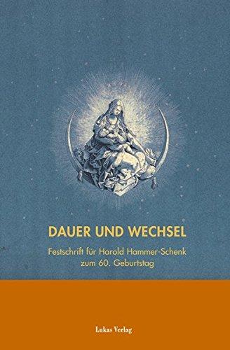 Dauer und Wechsel: Festschrift für Harold Hammer-Schenk zum 60. Geburtstag