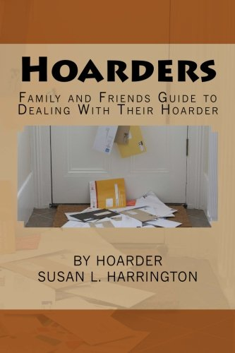 Download Hoarders: Family and Friends Guide to Dealing With Their Hoarder pdf
