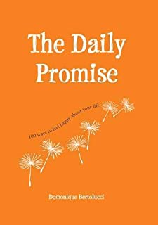 Book Cover: The Daily Promise: 100 Ways to Feel Happy about Your Life