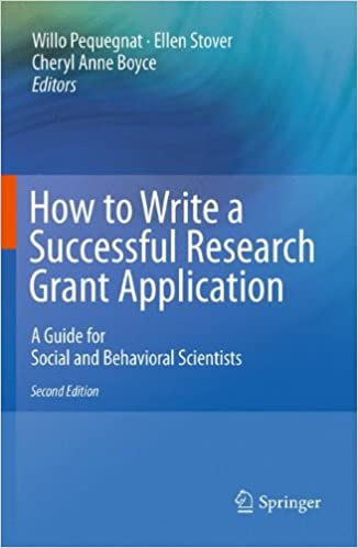 How To Write A Successful Research Grant Application: A Guide For Social  And Behavioral Scientists 2nd Ed. 2011 Edition