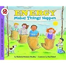Energy Makes Things Happen (Paperback)--by Kimberly Brubaker Bradley [2003 Edition]