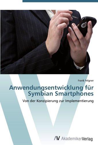 Anwendungsentwicklung für Symbian Smartphones: Von der Konzipierung zur Implementierung (German Edition) by AV Akademikerverlag