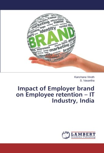 Download Impact of Employer brand on Employee retention – IT Industry, India PDF