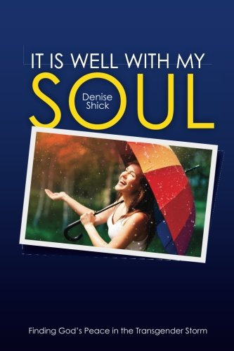 It Is Well With My Soul: Finding God's Peace in the Transgender Storm