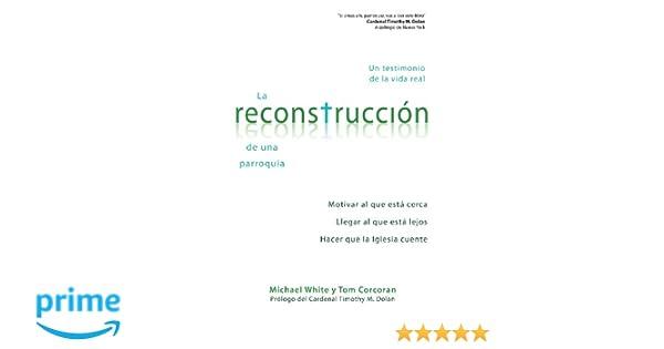 La reconstrucción de una parroquia (Spanish Edition): Rev Fr. Michael White, Thomas Corcoran: 9780764825019: Amazon.com: Books