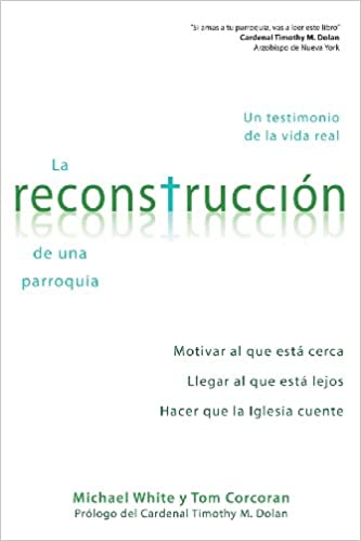 La reconstrucción de una parroquia (Spanish Edition): Rev Fr. Michael White, Thomas Corcoran: 9780764825019: Amazon.com: Books