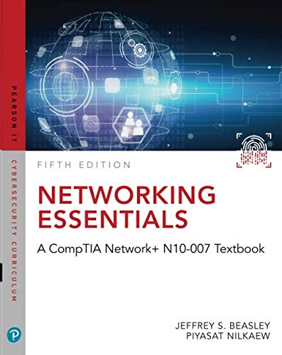Networking Essentials: A CompTIA Network+ N10-007 Textbook (Pearson IT Cybersecurity Curriculum (ITCC))