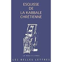 Esquisse de la kabbale chrétienne (La roue à livres t. 83) (French Edition)