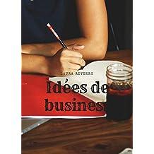 Idées de business: Pour pouvoir changer de vie (French Edition)