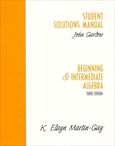 Student Solutions Manual: Beginning and Intermediate Algebra, Third Edition