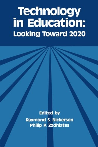 Technology in Education: Looking Toward 2020 (Technology and Education Series)