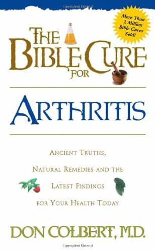 The Bible Cure for Arthritis: Ancient Truths, Natural Remedies and the Latest Findings for Your Health Today (Fitness and Health)