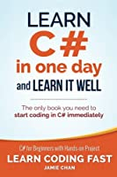 Learn C# in One Day and Learn It Well: C# for Beginners with Hands-on Project Front Cover