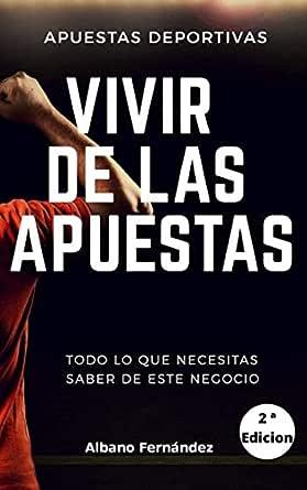 Apuestas Deportivas Vivir De Las Apuestas Spanish Edition Kindle Edition By Fernández Albano Humor Entertainment Kindle Ebooks