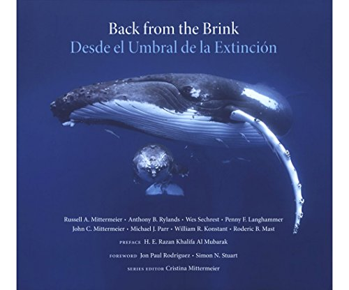 Back from the Brink: 25 Conservation Success Stories / Desde el Umbral de la Extincion: 25 Historias de Exito en la Conservacion (CEMEX Nature Series)