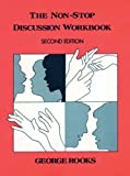 The Non-Stop Discussion Workbook: Problems for Intermediate and Advanced Students of English (Second Edition)