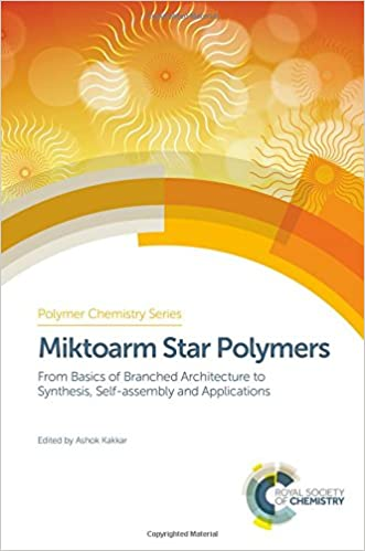 Miktoarm Star Polymers: From Basics of Branched Architecture to Synthesis, Self-assembly and Applications (Polymer Chemistry Series)