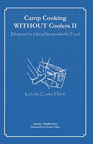 Camp Cooking WITHOUT Coolers II: Blueprint for Using Nonperishable Food by Lacey Anderson