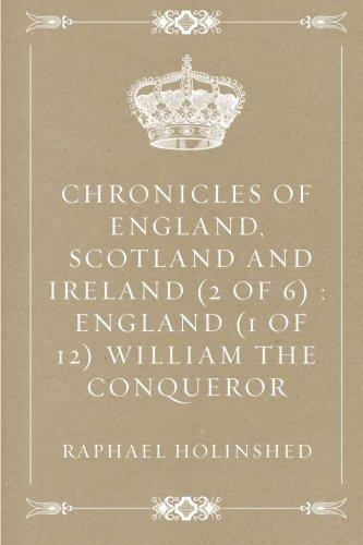 Chronicles of England, Scotland and Ireland (2 of 6) : England (1 of 12) William the Conqueror pdf epub