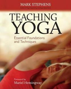Mark Stephens: Teaching Yoga : Essential Foundations and Techniques (Paperback); 2010 Edition