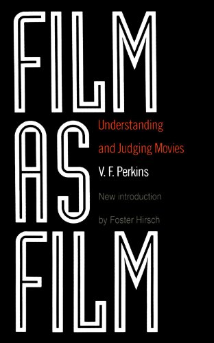 Film As Film: Understanding And Judging Movies (Major Film Theories)