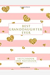 Best Granddaughter Ever: Sketchbook and Notebook for Writing, Drawing, Doodling and Sketching Paperback