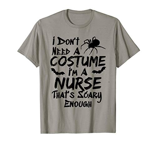 Halloween Nurse Don't Need A Costume Scary Enough