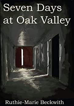 Seven Days at Oak Valley by [Ruthie Beckwith]