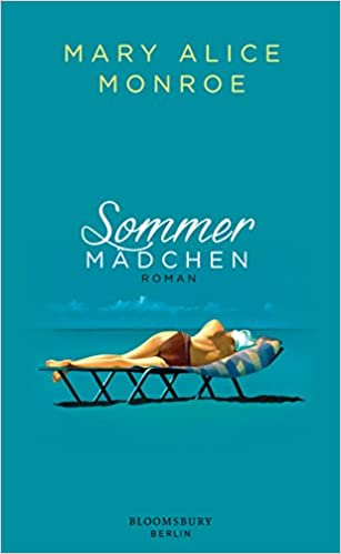 8eeda82083f1 Sommermädchen  Roman (Summer-Girls, Band 1)  Amazon.de  Mary Alice Monroe,  Christine Heinzius, Birte Mirbach  Bücher