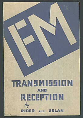 book: FM Transmission and Reception Paperback – January 1, 1948 by John F. Rider (Author), Seymour D. Uslan (Author)