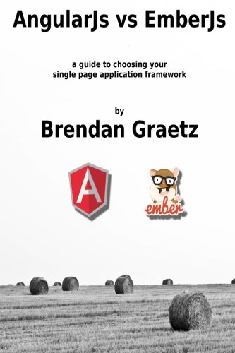 AngularJs vs EmberJs: a guide to choosing the single page application framework for your project ebook