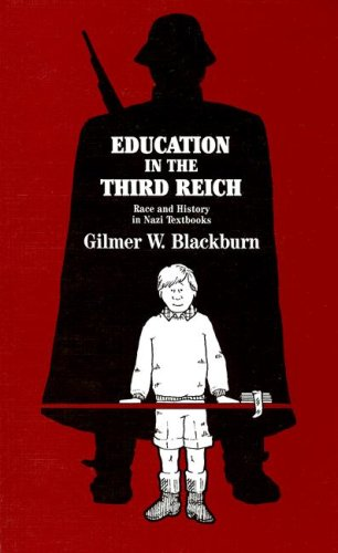 Education in the Third Reich: Race and History in Nazi Textbooks -  Gilmer W. Blackburn, Hardcover