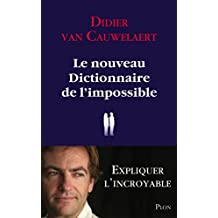 Le nouveau dictionnaire de l'impossible (French Edition)