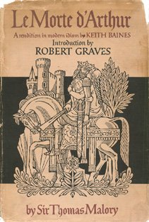 Sir Thomas Malory's Le morte d'Arthur: King Arthur and the legends of the Round Table : a rendition in modern idiom