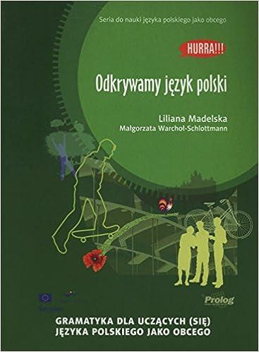 Hurra! Odkrywama Jezyk Polski (Polish Edition of Discovering Polish: A Learner's Grammar) 2013