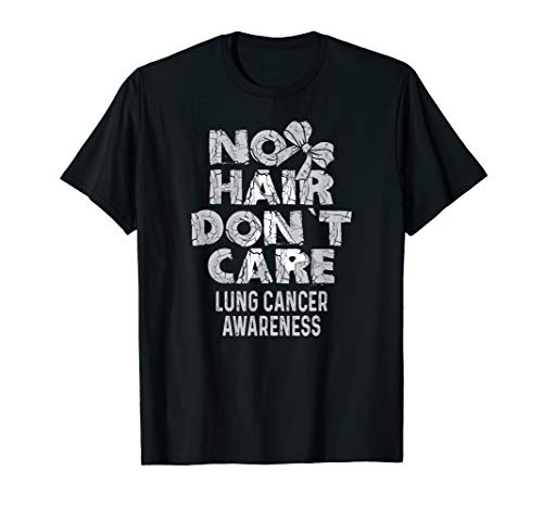 No Hair Don't Care- Lung Cancer Awareness Ribbon T Shirts -