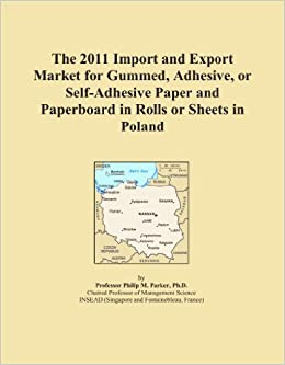Book The 2011 Import and Export Market for Gummed, Adhesive, or Self-Adhesive Paper and Paperboard in Rolls or Sheets in Poland