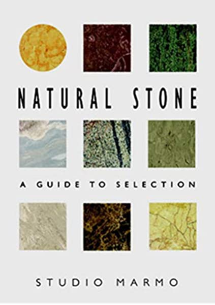 Natural Stone A Guide To Selection Norton Books For Architects Designers Studio Marmo Bradley Frederick 9780393730289 Amazon Com Books