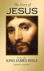 The Story of Jesus: From the King James Bible