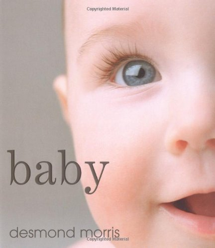 Baby: A Portrait of the Amazing First Two Years of Life by Desmond Morris (2008-09-01)