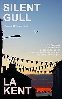 Silent Gull (DI Treloar Book 3) by [Kent, L A., Kent, L. A.]