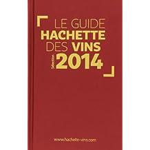 GUIDE HACHETTE DES VINS 2014 (LE)