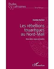 Les rébellions touarègues au Nord Mali